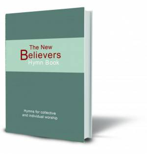 The New Believer's Hymn Book H