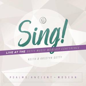 Sing: Psalms Ancient And Moder