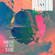 Passion: Worthy Of Your Name C