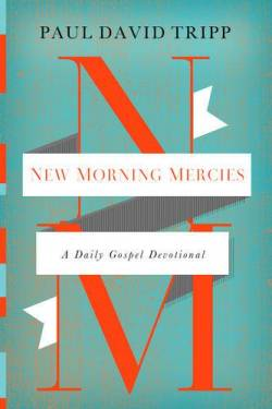 New Morning Mercies: A Daily G
