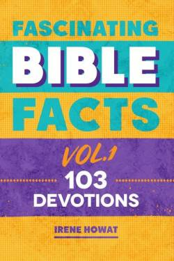 Fascinating Bible Facts Vol 1