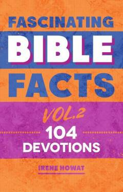 Fascinating Bible Facts Vol 2