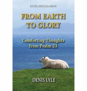 From Earth To Glory Psalm 23