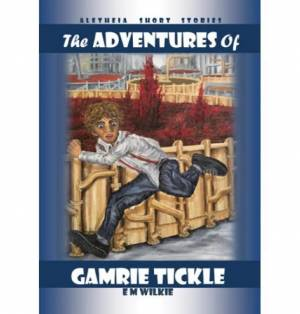 The Adventures Of Gamrie Tickl
